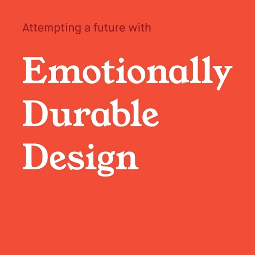 Ever heard of Emotional Durable Design?